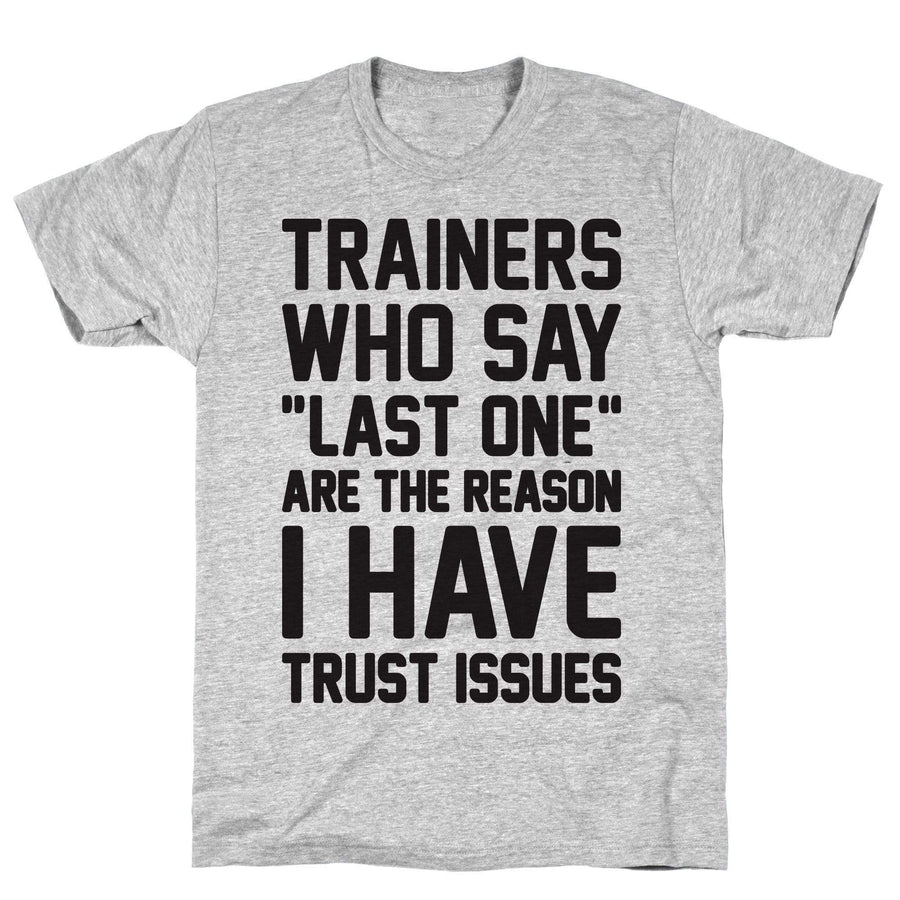 "Trainers Who Say ""Last One"" Are The Reason I Have Trust Issues - Sam's Fitness Goods"