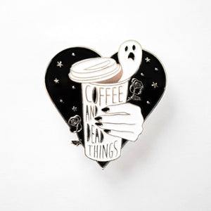 Coffee & Dead Things Pin