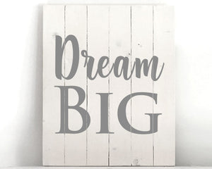 Dream Big Wood Sign Kit