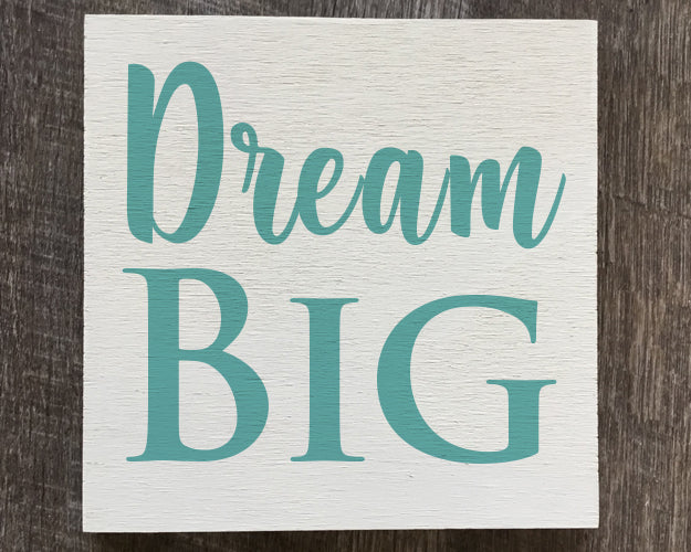 Dream Big Wood Sign - Reservation