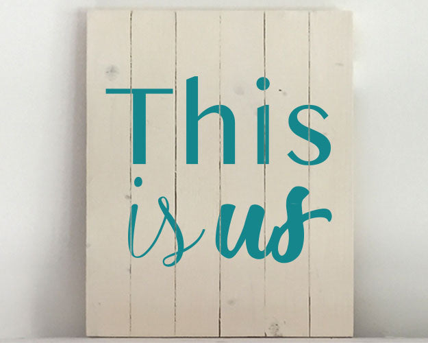This is Us Wood Sign Kit