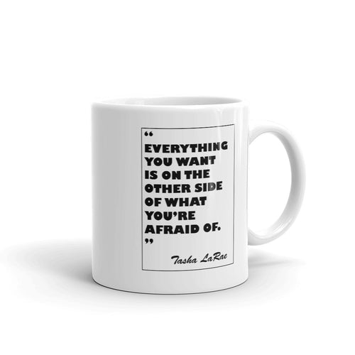 Everything You Want...Mug