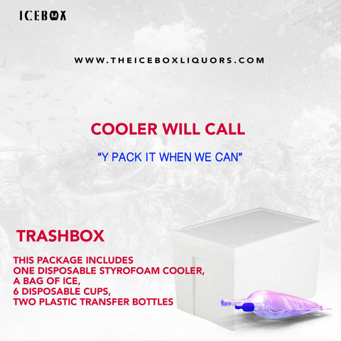 Cooler Will Call- TRASHBOX