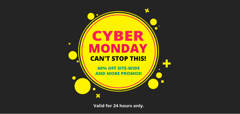 Cyber Monday Super Sale. Enjoy up to 60% OFF sitewide + additional discounts