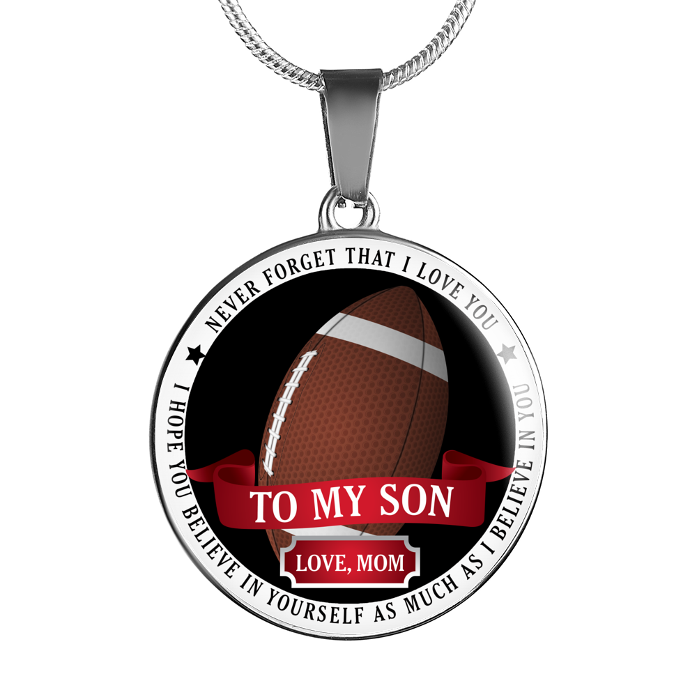 Football - Never Forget That I Love You (To My Son, Love Mom)