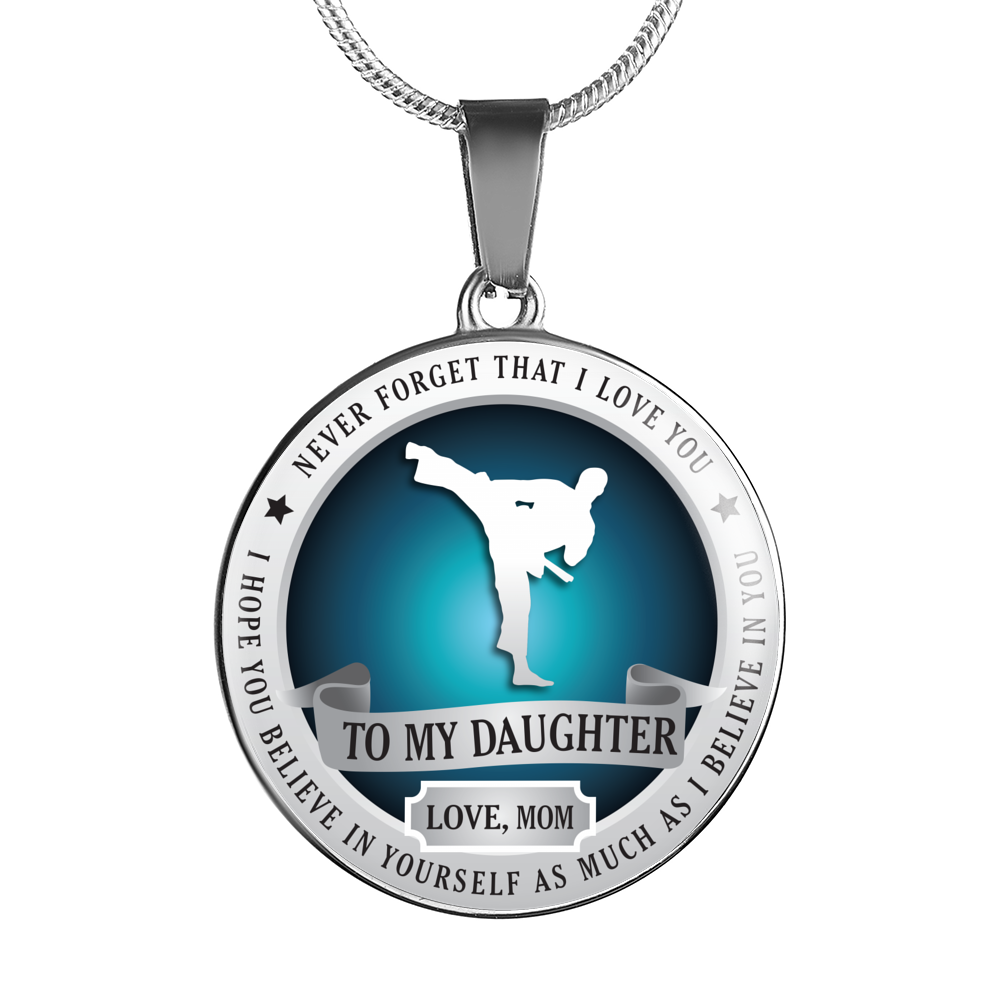 Martial Arts - Believe In Yourself (To My Daughter, Love Mom) Necklace