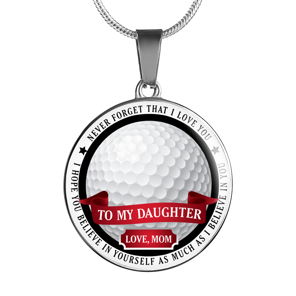 Golf - Believe In Yourself (To My Daughter, Love Mom) Necklace