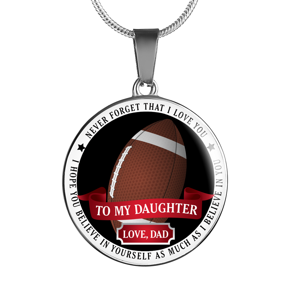 Football- Never Forget That I Love You (To My Daughter, Love Dad) Necklace