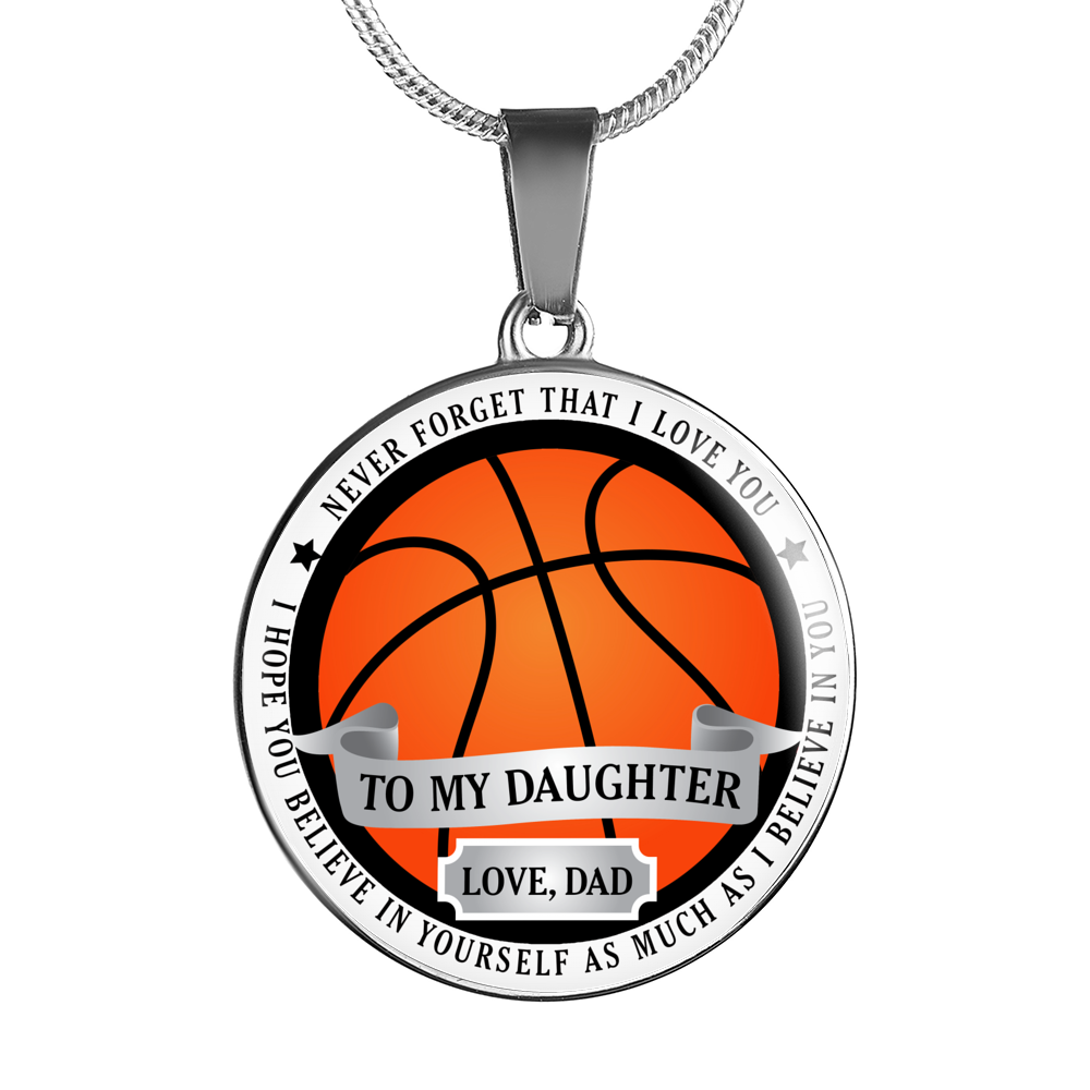 Basketball Necklace - Believe in yourself (To Daughter. Love Dad)