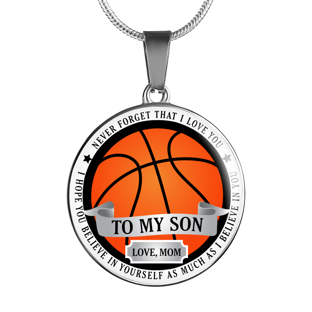 Basketball Necklace - Believe in yourself (To Son. Love Mom)