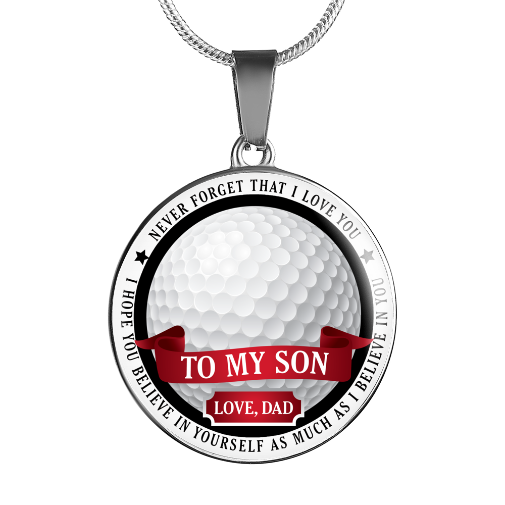 Golf - Believe in yourself (To My Son, Love Dad) Necklace
