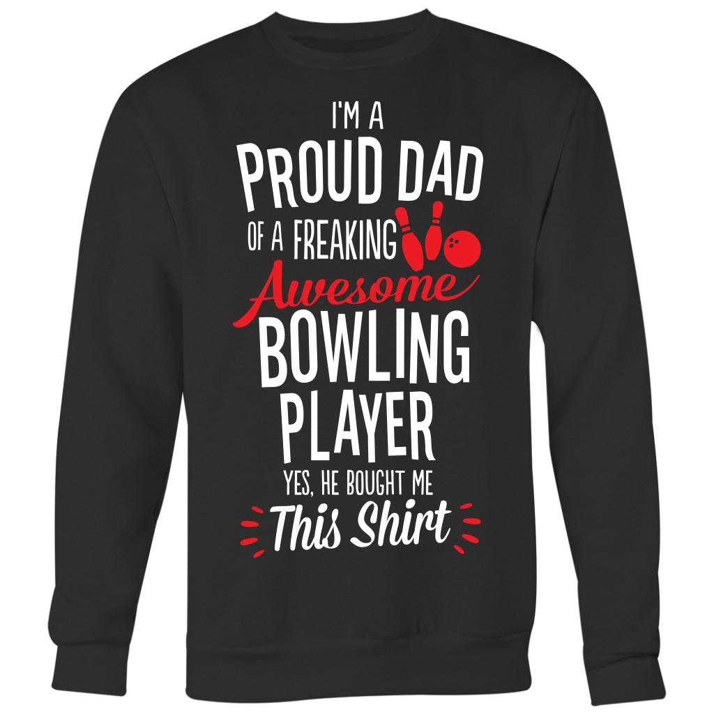 Bowling Proud Dad / He Bought Me This Shirt