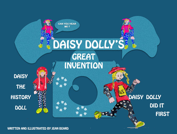 Daisy The History Doll - Hardback versions Great Invention or Dr Dolly