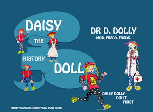 Daisy the History Doll - Softback version Dr Dolly.