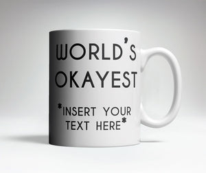 World's Okayest Custom Mug