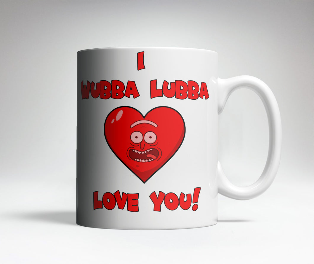Wubba Lubba Love You