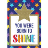 (6 Ea) You Were Born To Shine Poster Sparkle And Shine