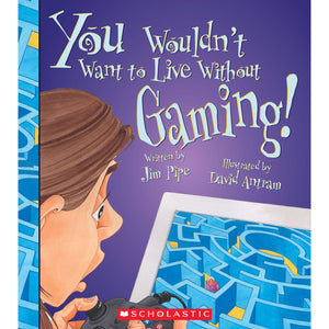 You Wouldnt Want To Live W-o Gaming Book