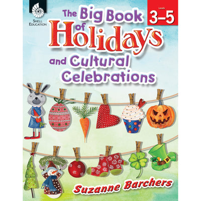 The Big Book Of Holidays And Cultural Celebrations Gr 3-5