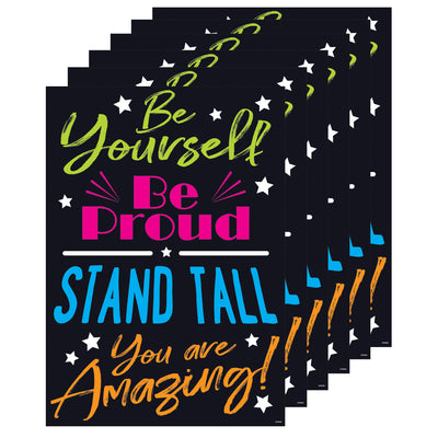 (6 Ea) Be Yourself Be Proud Stand Tall You Are Amazing Poster