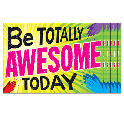 (6 Ea) Be Totally Awesome Today Poster
