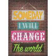 Change The World Positive Poster Someday I Will