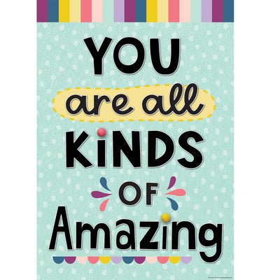 You Are All Kinds Of Amazing Positive Poster - Student Spotlight
