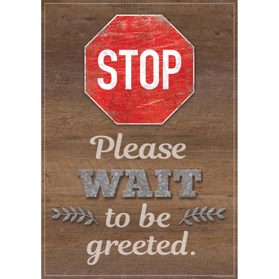 Stop Please Wait To Be Greetd Postr - Student Spotlight