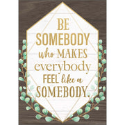 Be Somebody Who Makes Poster - Student Spotlight