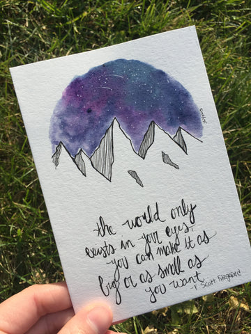 "the world only exists in your eyes, you can make it as big or as small as you want: 4""x 6"" Original Watercolor"
