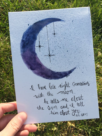 "i have late night conversations with the moon, he tells me about the sun and i tell him about you: 5""x 7"" Original Watercolor"