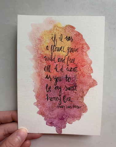 "if i was a flower growin' wild and free all i'd want is you to be my sweet honey bee: 4""x 6"" Original Watercolor"