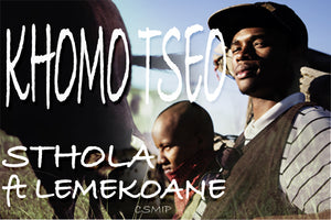 Artist: Sthola feat Lemekoane Song: Khomo Tseo Label: MIP Publisher: MIP