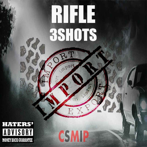 Artist: Rifle 3 Shots Song: Import Label: MIP Publisher: MIP