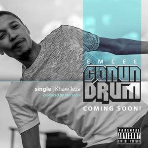 Artist: Mcee Conun Drum Song: Khaw'leza Label: MiP Publisher: MIP