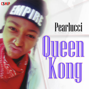 Artist: Pearlucci Song: Queen Kong Label: MIP Publisher: MIP
