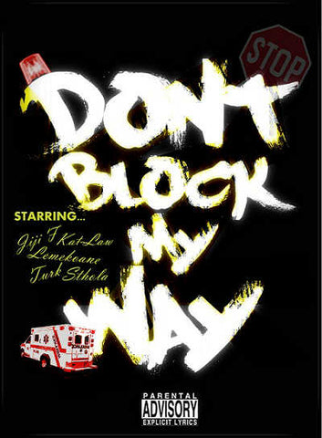 Artist: Stholla/Lemekoane Song: Dont Block My Way Label: MIP Publisher: MIP