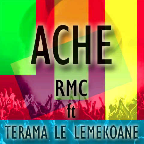 Artist: RMC/Terama/Lemekoane Song: Ache Label: MIP Publisher: MIP