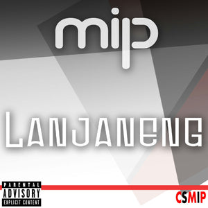 Artist: MIP Song: Lanjaneng Label: MIP Publisher: MIP