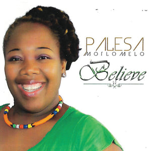Artist:Palesa Motlomelo Album:Believe Label:YME Music Publisher:Young Musicians Emporium Product code:YME 0002