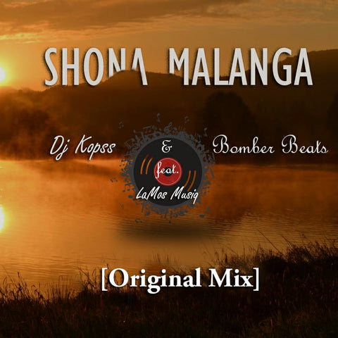 Artist: DJ Kopss & Bomber Beats feat LaMos Musiq   Song: Shona Malanga  Label: KR Records Publisher: DJ Kopss