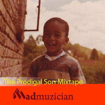 Artist:Madmuzician Album:The Prodigal Son Mixtape Label:Young Musicians emporium Publisher: YME Music