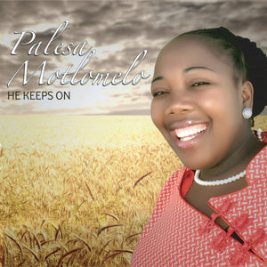 Artist:Palesa Motlomelo Song:Ea re Hlolelang Sebe Duration:05:39 Album:He Keeps On Label:YME Music