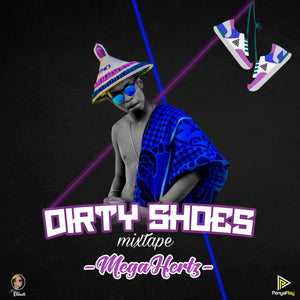 Artist:Mega Hertz Album:Dirty Shoes Label: Penya Play Publisher: YME Music code:PP 0001