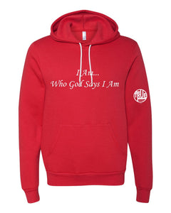"""I Am Who God Says I Am"" Hoodie"