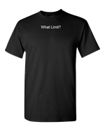 What Limit? Tee - Black