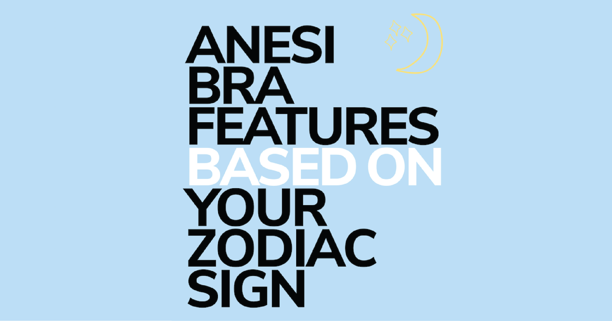 Anesi bra features based on your zodiac sign