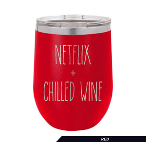 NETFLIX & CHILLED WINE