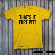 That's It Fort Pitt