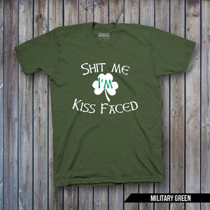 SHIT ME I'M KISSFACED